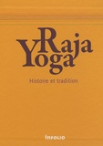 Nicola Pozza et  Swâmi Vivekânanda - Raja Yoga - Histoire et tradition.