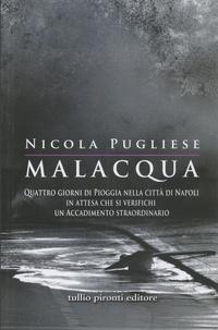 Nicola Pugliese - Malacqua - Quattro giorni di Pioggia nella città di Napoli in attesta che si verifichi un Accadimento straordinario.