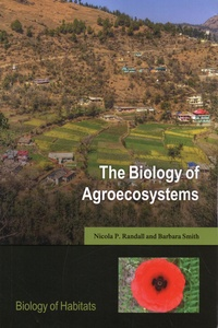 Nicola Randall et Barbara Smith - The Biology of Agroecosystems.