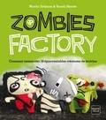 Nicola Tedman et Sarah Skeate - Zombies factory - Comment ressusciter 16 épouvantables créatures de feutrine.