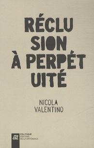 Nicola Valentino - Réclusion à perpétuité.