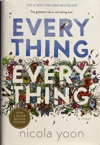 Nicola Yoon - Everything, Everything.