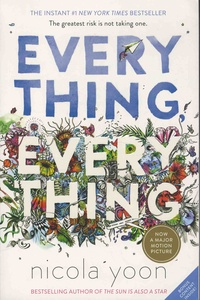 Nicola Yoon - Everything Everything.