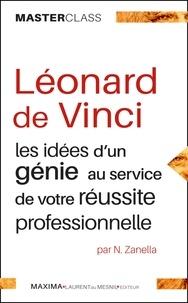 Nicola Zanella - Léonard de Vinci - Les idées d'un génie au service de votre réussite professionnelle.