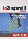 Nicola Zingarelli et Mario Cannella - Lo Zingarelli Minore - Vocabolario della lingua italiana.