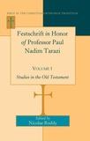 Nicolae Roddy - Festschrift in Honor of Professor Paul Nadim Tarazi- Volume 1 - Studies in the Old Testament.