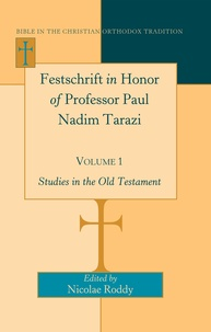 Nicolae Roddy - Festschrift in Honor of Professor Paul Nadim Tarazi- Volume 1 - Studies in the Old Testament.