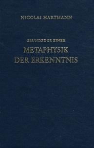 Nicolaï Hartmann - Grundzüge Einer Metaphysik Der Erkenntnis.