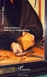 Nicolas A. A. Brun - Trois plaidoyers pour un art holographique.