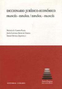 Nicolas A. Campos plaza et Jesus Cantera Ortiz de Urbina - Diccionario juridico-economico - Francés-Español/Español-Francés.