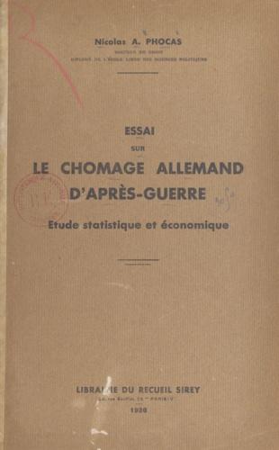 Nicolas A. Phocas - Essai sur le chômage allemand d'après guerre - Étude statistique et économique.