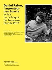 Nicolas Adell et Agnès Fine - Daniel Fabre, l'arpenteur des écarts - Actes du colloque de Toulouse, février 2017.
