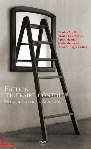 Fiction : itinéraire conseillé. Mélanges offerts à Agnès Fine