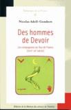 Nicolas Adell-Gombert - Des hommes de Devoir - Les Compagnons du Tour de France (XVIIIe-XXe siècle).