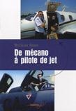 Nicolas Ader - De mécano à pilote de jet.
