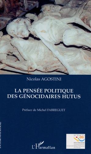 Nicolas Agostini - Pensée politique des génocidaires Hutus.