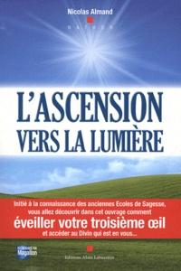 Nicolas Almand - L'ascension vers la lumière - Le chemin de l'éveil pour tous.