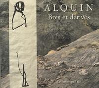 Nicolas Alquin - Bois et dérivés.