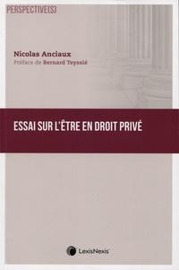 Nicolas Anciaux - Essai sur l'être en droit privé.