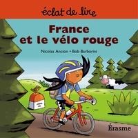 Nicolas Ancion et  Bob Barborini - France et le vélo rouge - une histoire pour lecteurs débutants (5-8 ans).