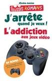 Nicolas Ancion - J'arrête quand je veux ! - L'addiction aux jeux vidéo.