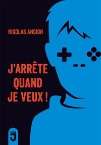 Nicolas Ancion - J'arrête quand je veux !.