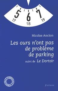 Nicolas Ancion - Les ours n'ont pas de problème de parking suivi de Le Dortoir.