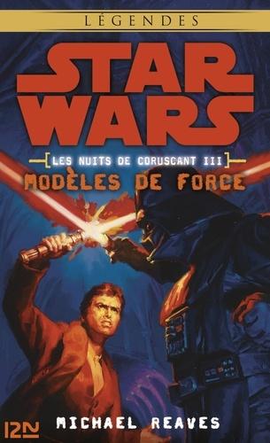Nicolas Ancion et Axelle Demoulin - PDT VIRTUELPOC  : Star Wars légendes - Les nuits de Coruscant, tome 3 - Modèles de force.