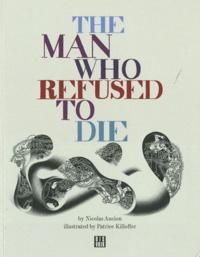 Nicolas Ancion - The man who refused to die.
