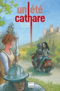 Nicolas Ancion - Un été cathare.