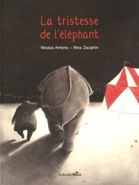 Nicolas Antona et Nina Jacqmin - La tristesse de l'éléphant.