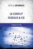 Nicolas Antoniucci - Le conflit - Oiseaux & Cie.