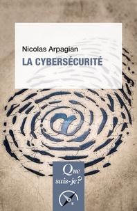 Nicolas Arpagian - La cybersécurité.