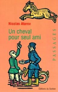 Nicolas Atarov - Un cheval pour seul ami.