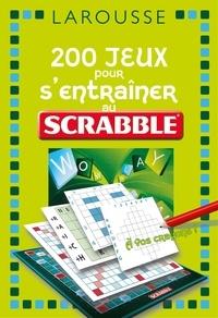 Nicolas Aubert et Etienne Budry - 200 jeux pour s'entraîner au Scrabble.