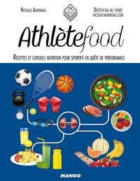 Nicolas Aubineau - Athlètefood - Recettes et conseils nutrition pour sportifs en quête de performance.