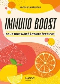 Nicolas Aubineau - Immuno Boost - Pour une santé à toute épreuve !.