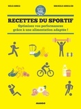 Nicolas Aubineau et Charly Deslandes - Recettes du sportif - Optimisez vos performances grâce à une alimentation adaptée !.