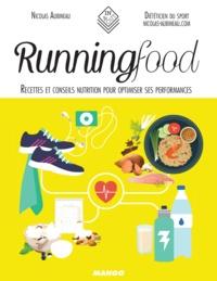 Nicolas Aubineau et Emilie Ramon - Running Food - Recettes et conseils nutrition pour optimiser ses performances.