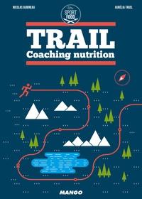 Nicolas Aubineau et Aurélia Truel - Trail - Coaching nutrition.