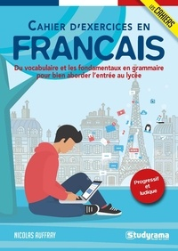 Cahier dexercices de français - Du vocabulaire et les fondamentaux en grammaire pour bien aborder lentrée au lycée.pdf
