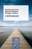 Nicolas Aumonier et Bernard Beignier - L'euthanasie.