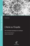 Nicolas Auray - L'alerte ou l'enquête - Une sociologie pragmatique du numérique.