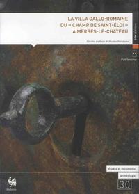 """Nicolas Authom et Nicolas Paridaens - La villa gallo-romaine du """"Champs de Saint-Eloi"""" à Merbes-le-Château."""