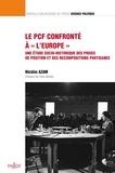 """Nicolas Azam - Le PCF confronté à """"l'Europe"""" - Une étude socio-historique des prises de position et des recompositions partisanes."""