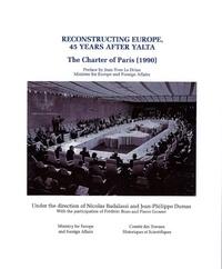 Nicolas Badalassi et Jean-Philippe Dumas - Reconstructing Europe 45 years after Yalta - The Charter of Paris (1990).
