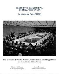 Nicolas Badalassi et Jean-Philippe Dumas - Reconstruire l'Europe, 45 ans après Yalta - La Charte de Paris (1990).
