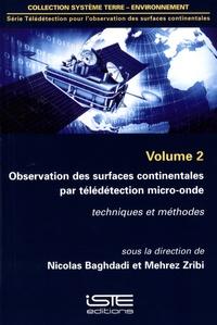 Nicolas Baghdadi et Mehrez Zribi - Télédétection pour l'observation des surfaces continentales - Volume 2, Observation des surfaces continentales par télédétection micro-onde : techniques et méthodes.