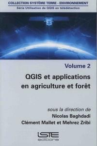 Nicolas Baghdadi et Clément Mallet - Utilisation de QGIS en télédétection - Volume 2, QGIS et applications en agriculture et forêt.