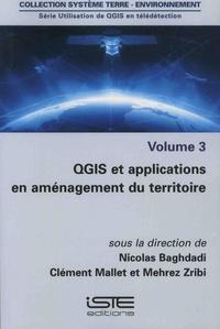 Nicolas Baghdadi et Clément Mallet - Utilisation de QGIS en télédétection - Volume 3, QGIS et applications en aménagement du territoire.